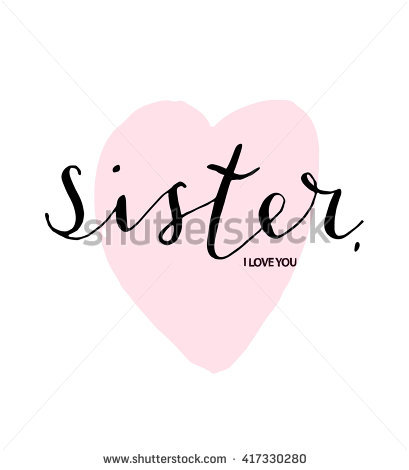 stock-vector-hand-lettered-text-sister-i-love-you-hand-drawn-heart-isolated-vector-illustration-417330280